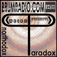 Unorthodox Paradox Radio with Sir Real & Grindi - The broken show (06/10/2019)