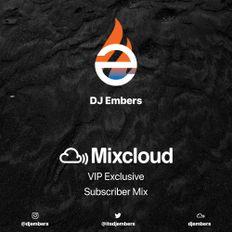 DJ EMBERS - Mixcloud Select // VIP Exclusive Subscriber Mix
