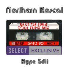 Northern Rascal - Soul Funk & Dance Best Of 1984 (Broadcast Hype Edit)