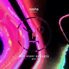 Sasha presents Last Night On Earth   Show 072 (August 2021) Shorter Version