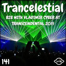 Trancelestial 141 (B2B with Vladimir Cyber at Transcendental 2019)