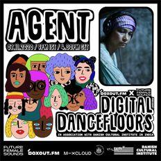 Digital Dancefloors - AGENT [07-11-2020]