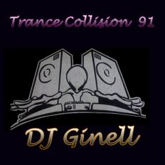 Trance Collision Session 91 Mixed by DJ Ginell