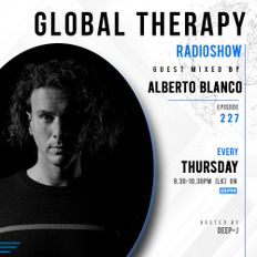 Global Therapy Episode 227 + Guest Mix by ALBERTO BLANCO