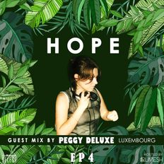 HOPE 4 guest mix by Peggy Deluxe (Luxembourg)