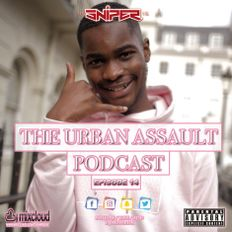 @DJSniperUK - #TheUrbanAssault 2019 - Episode 014 (RnB, Hip Hop, Afrobeats, UK)