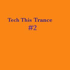 Tech This Trance #2