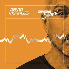 DAVID MORALES DIRIDIM SOUND MIX SHOW #110