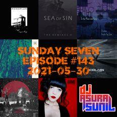 DJ AsuraSunil's Sunday Seven Mixshow #143 - 20210530