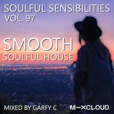 Soulful Sensibilities Vol. 97 - SMOOTH SOULFUL HOUSE