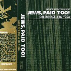 DJ Yoda & Dan Greenpeace - Jews Paid Too  - Fatlace Mixtape 1999