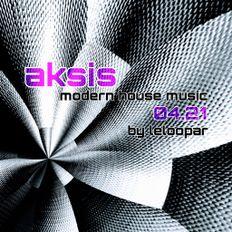 Aksis 04.21 - modern house music