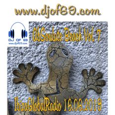 AbSoulute Beach Vol. 7 - from Ibiza Global Radio 16.06.2019 - LIVE MIX by DJ of 69