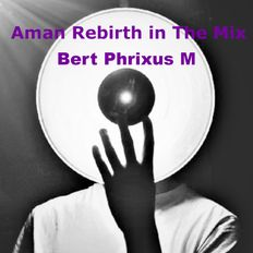 Aman Rebirth In The Mix