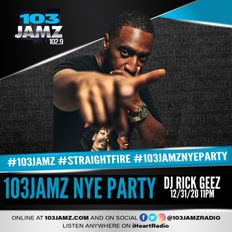DJ RICK GEEZ NEW YEAR'S EVE 11:00 PM - 12AM (LAST MIX OF 2020) 103JAMZ NYE PARTY