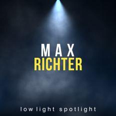 Max Richter - Low Light Spotlight