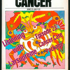 Listening with Larsupreme: Episode 23 - Cancer Care Package June 25, 2021