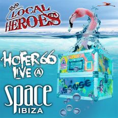 hofer66 live at space ibiza 4 local heroes - 140624