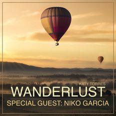 Wanderlust Special Guest Niko Garcia