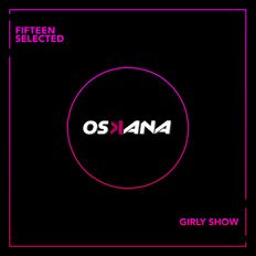 GIRLY SHOW #004 - OSKANA - EDM