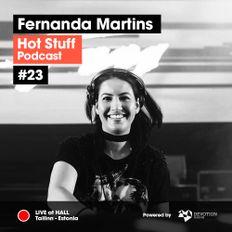 Hot Stuff 023 with Fernanda Martins (Live at Hall Club, Tallinn, Estonia) (OCT/2018)