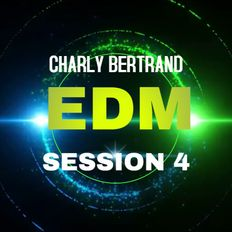 Charly Bertrand EDM session 4