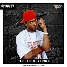 @DJShortyBless - The Ja Rule Choice