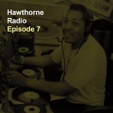 Hawthorne Radio Episode 7 (2/24/2016)