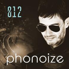 Phonoize 012 - Techno (with progressive taste) !!!