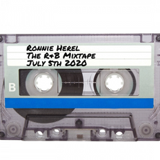 Ronnie Herel presents: The R&B Mixtape Vol 1 (July 5th 2020)