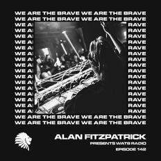 We Are The Brave Radio 142 (Guest Mix from Jo Poole)