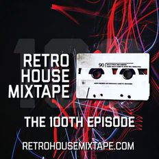 Retro House Mixtape - Episode 100!!!