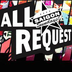 SAIGON SUNDAYS! // All Requests Show :: Sun.June.13.021.
