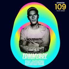 Tommyboy Housematic #109