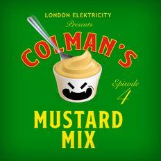 London Elek presents Mustard Mix Episode 4