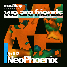 we are friends radio - episode 012: NeoPhoenix