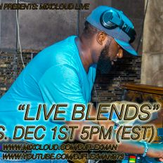 LIVE ON MIXCLOUD!!! 12-1-20 (LIVE BLENDS)