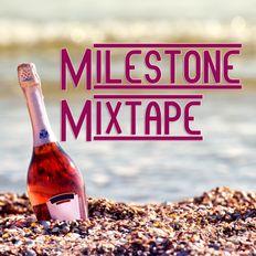 Milestone Mixtape - a chillout celebration
