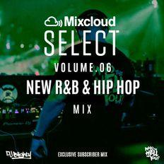#MixcloudSelect Volume.06 // New R&B & Hip Hop // Subscriber Exclusive