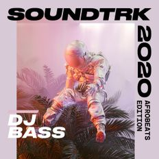 DJ BASS - SOUNDTRK_2020 [Afrobeats Edition]