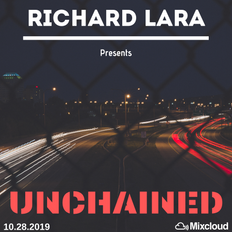 Richard Lara Presents: Unchained Ep. 05