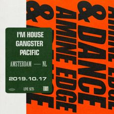 2019.10.17 - Amine Edge & DANCE @ I'm House Gangster - Pacific, Amsterdam, NL