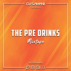 The Pre Drinks Mixtape - Urban/Rnb/Reggaeton/ Dancehall/Bashment
