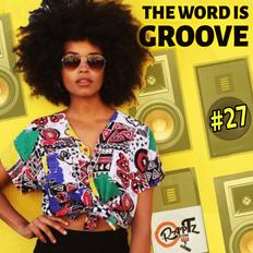 THE WORD IS GROOVE #27 (Radio RapTZ)