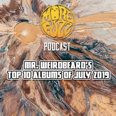 More Fuzz Podcast - Top 10 Albums Of July 2019