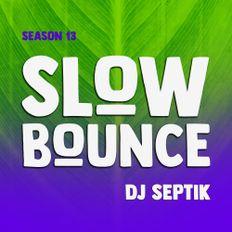 SlowBounce Radio #373 with Dj Septik