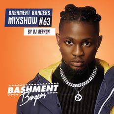 BASHMENTBANGERS MIXSHOW #63 BY DJ BERKUM