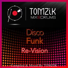 Disco & Funk Re-Vision , Compiled & Mixed By TOMZIK / september 2019