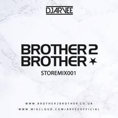 BROTHER2BROTHER STORE MIX 001 @DJARVEE
