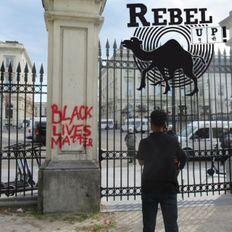 Rebel Up @ BRUZZ Black Lives Matter support